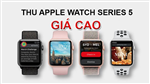 Thu mua Apple Watch Series 5